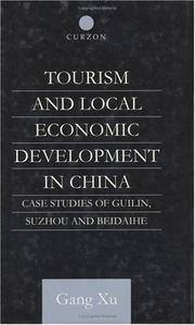Tourism and Local Development in China : Case Studies of Guilin, Suzhou and Beidaihe