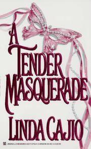 A Tender Masquerade