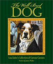image of The Well-Bred Dog: Lisa Zador's Cabinet of Curious Canines
