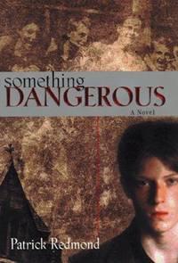 Something Dangerous: a Novel
