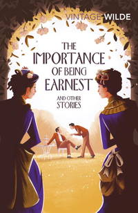 The Importance of Being Earnest and Other Plays (Vintage Classics) by Oscar Wilde - Paperback - 2017-10-01 - from Books Express and Biblio.co.uk