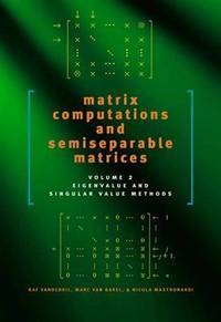 Matrix Computations and Semiseparable Matrices: Eigenvalue and Singular Value Methods (Volume 2)
