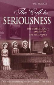 THE CALL TO SERIOUSNESS: THE EVANGELICAL IMPACT ON THE VICTORIANS