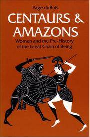 Centaurs and Amazons: Women and the Pre-History of the Great Chain of Being.