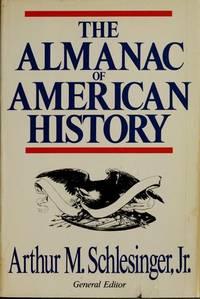 The Almanac of American history Schlesinger, Arthur Meier, Jr