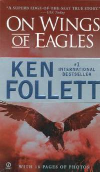 On Wings of Eagles: The Inspiring True Story of One Man's Patriotic Spirit--and His Heroic...