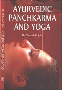Ayurvedic Panchkarma and Yoga: Simple Treatment of Complex Diseases