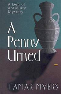 A Penny Urned: A Den of Antiquity Mystery