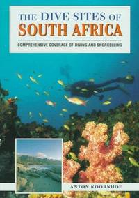 THE DIVE SITES OF SOUTH AFRICA Comprehensive Coverage of Diving and  Snorkelling