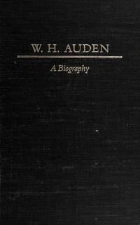 W.H Auden; A Biography