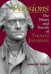 Passions : The Wines and Travels of Thomas Jefferson