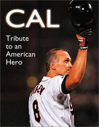 CAL; Tribute to an American Hero