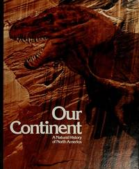 Our Continent A Natural History of North America