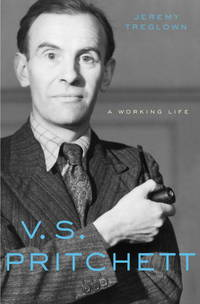 V. S. Pritchett: A Working Life by Jeremy Treglown - Hardcover - from Powell's Bookstores Chicago (SKU: B44875)