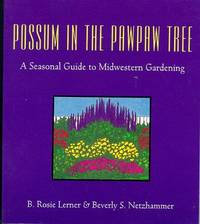 Possum in the Pawpaw Tree: A Seasonal Guide to Midwestern Gardening