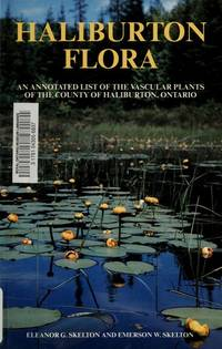 Haliburton Flora: An Annotated List of the Vascular Plants of the County of Haliburton, Ontario