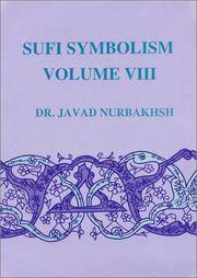 Sufi Symbolism: The Nurbakhsh Encyclopedia of Sufi Terminology, Vol. VIII: Inspirations, Revelations, Lights, Chrismatic Powers, States and Stations, ... Lights Chrismatic Powers States an) by Dr. Javad Nurbakhsh - Hardcover - 1994 - from Burke's Books and Biblio.com