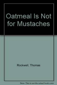 Oatmeal Is Not For Mustaches