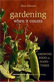 Gardening When It Counts: Growing Food in Hard Times (Mother Earth News Wiser Living Series) by Steve Solomon - Paperback - 2006-04-01 - from Ergodebooks (SKU: SONG086571553X)