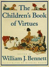 The Children's Book of Virtues by  ed  William J. - First Printing - 1995 - from Abstract Books and Biblio.com