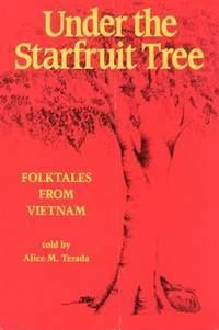 UNDER THE STARFRUIT TREE : Folktales from Vietnam