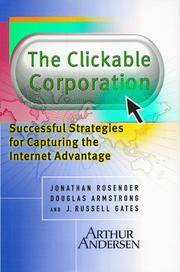 The Clickable Corporation: Successful Strategies for Capturing the Internet Advantage