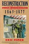 image of Reconstruction: America's Unfinished Revolution, 1863-1877 (New American Nation Series)
