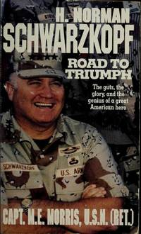 H. Norman Schwarzkopf: Road to Triumph