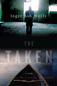 The Taken (Hazel Micallef Mysteries) by  Inger Ash Wolfe - Hardcover - 2010-07-15 - from Must Love Books (SKU: 190129-C4-bf-0072)