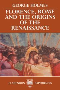 Florence, Rome and the Origins of the Renaissance