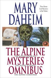 The Alpine Advocate Mysteries Omnibus: The Alpine Advocate, The Alpine Betrayal, The Alpine...