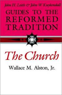 Guides to the Reformed Tradition : The Church (Guides to the Reformed Tradition)