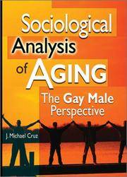 Sociological Analysis of Aging: The Gay Male Perspective by  J. Michael Cruz - Hardcover - 2003 - from Callaghan Books South and Biblio.co.nz