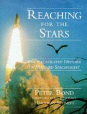 Reaching For The Stars: The Illustrated History Of Manned Spaceflight