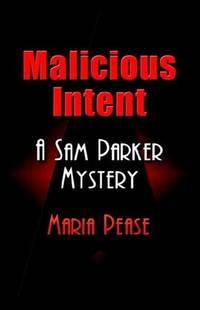 Malicious Intent: A Sam Parker Mystery