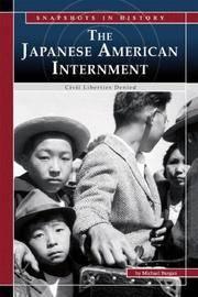 The Japanese American Internment: Civil Liberties Denied (Snapshots in History)