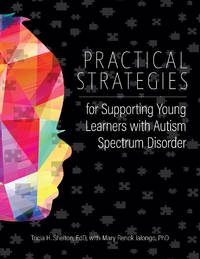 Practical Strategies for Supporting Young Learners with Autism Spectrum Disorder by Tricia Edd Shelton; Mary Jalongo - Paperback - 2016-09-01 - from Universal Textbook (SKU: PART002815)