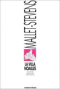 La Villa Noailles: Rob Mallet-Stevens (Monographies d'architecture) (French Edition)