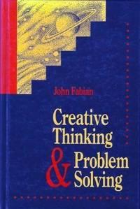 Creative Thinking And Problem Solving Fabian, John