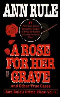 A Rose For Her Grave  Other True Cases