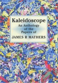 Kaleidoscope: An Anthology of the Papers of James R. Mathers 1916-1986