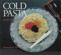 James McNair's Cold Pasta by  James McNair - Paperback - 1985 - from Gulf Coast Books and Biblio.com