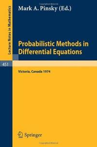 Probabilistic Methods in Differential Equations: Proceedings of the Conference held at the...