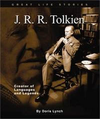 J. R. R. Tolkien: Creator of Languages and Legends (Great Life Stories-Writers and Poets)