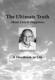 Ultimate Truth (About Love & Happiness): A Handbook to Life