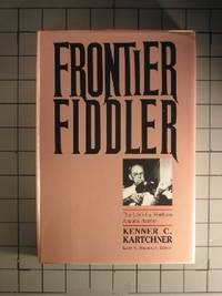 Frontier Fiddler: The Life of a Northern Arizona Pioneer