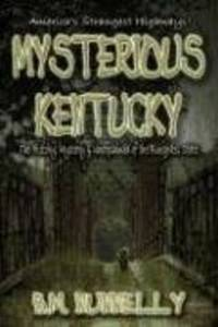 Mysterious Kentucky (Mysterious Places from Whitechapel Press) (SIGNED)