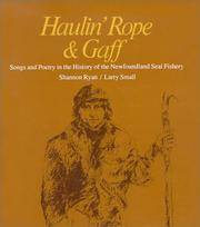 Haulin' Rope and Gaff: Songs and Poetry in the History of the Newfoundland Seal Fishery (Breakwater Folklore and Folklife Series, No. 1)