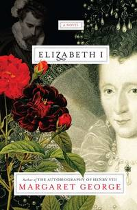 Elizabeth I: A Novel by George, Margaret