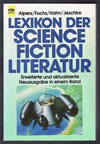 Lexikon der Science Fiction Literatur by  Wolfgang (Hrsg.)  Ronald Michael & Jeschke - Paperback - 1. - 1988 - from Mondevana (SKU: 18173)